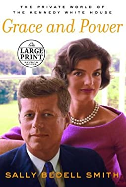 Grace and Power: The Private World of the Kennedy White House 9780375433757