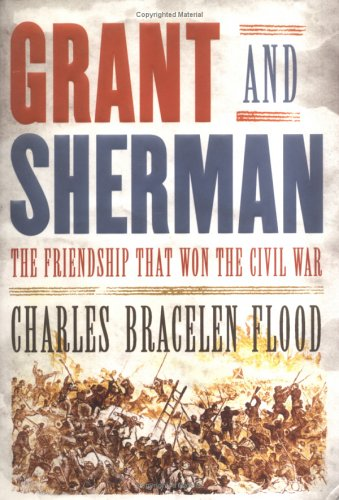 Grant and Sherman: The Friendship That Won the Civil War
