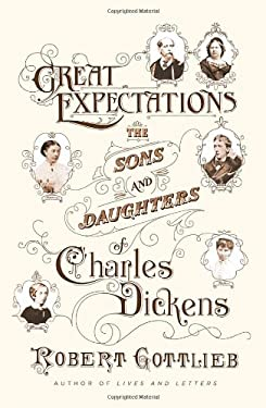 Great Expectations: The Sons and Daughters of Charles Dickens 9780374298807