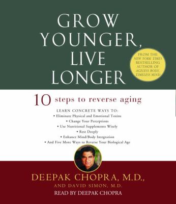 Grow Younger, Live Longer: Ten Steps to Reverse Aging 9780375419768