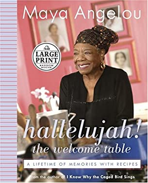 Hallelujah! the Welcome Table: A Lifetime of Memories with Recipes 9780375434280