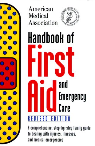 Handbook of First Aid and Emergency Care, Revised Edition 9780375754869