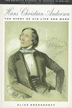 Hans Christian Andersen: The Story of His Life and Work 1805-75 9780374523978