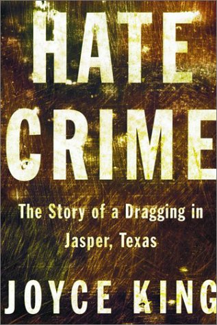 Hate Crime: The Story of a Dragging in Jasper, Texas 9780375421327