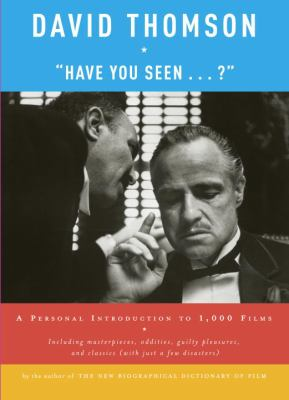 Have You Seen... ?: A Personal Introduction to 1,000 Films 9780375711343