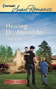 Healing Dr. Alexander 9780373607051