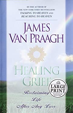Healing Grief: Reclaiming Life After Any Loss 9780375430534