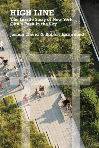 High Line: The Inside Story of New York City's Park in the Sky 9780374532994