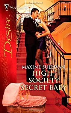 High-Society Secret Baby 9780373730346
