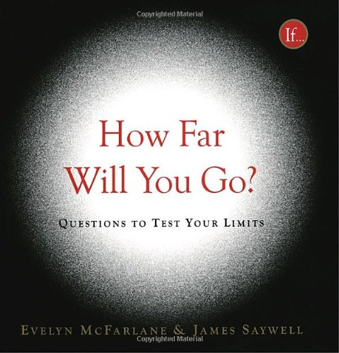 How Far Will You Go?: Questions to Test Your Limits 9780375502422