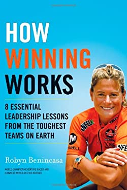 How Winning Works: 8 Essential Leadership Lessons from the Toughest Teams on Earth 9780373892556