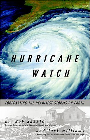 Hurricane Watch: Forecasting the Deadliest Storms on Earth 9780375703904
