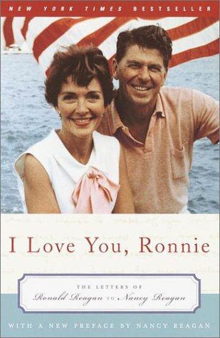 I Love You, Ronnie: The Letters of Ronald Reagan to Nancy Reagan 9780375760518