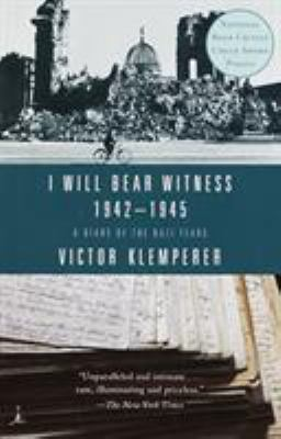 I Will Bear Witness: A Diary of the Nazi Years 1942-1945 9780375756979