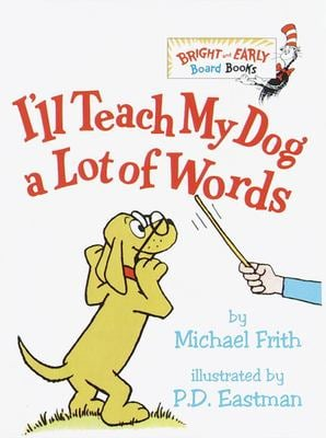 I'll Teach My Dog a Lot of Words 9780375800993