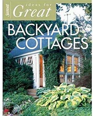 Ideas for Great Backyard Cottages 9780376010483