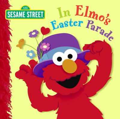 In Elmo's Easter Parade (Sesame Street) 9780375844805