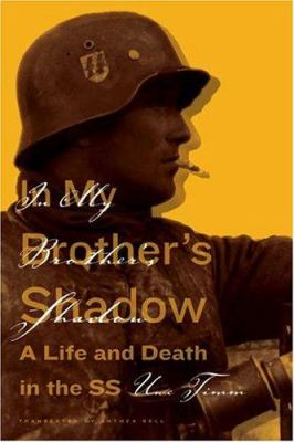 In My Brother's Shadow: A Life and Death in the SS 9780374103743