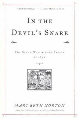 In the Devil's Snare: The Salem Witchcraft Crisis of 1692 9780375407093