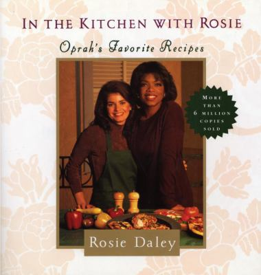 In the Kitchen with Rosie: Oprah's Favorite Recipes 9780375712135