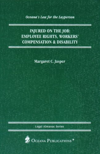 Injured on the Job: Employee Rights, Workers' Compensation & Disability 9780379113990