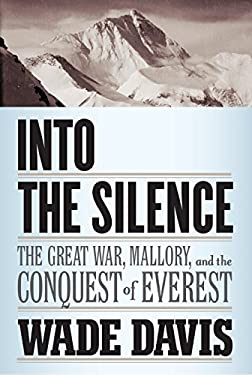 Into the Silence: The Great War, Mallory, and the Conquest of Everest 9780375408892