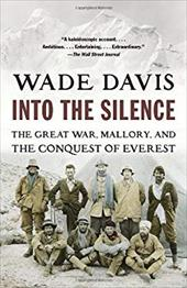 Into the Silence: The Great War, Mallory, and the Conquest of Everest 17576671