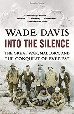 Into the Silence: The Great War, Mallory, and the Conquest of Everest 9780375708152