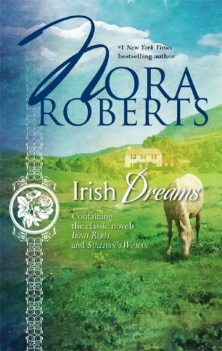 Irish Dreams: Irish Rebel/Sullivan's Woman 9780373285419