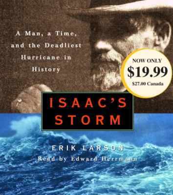 Isaac's Storm: A Man, a Time, and the Deadliest Hurricane in History 9780375409332