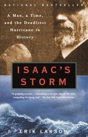 Isaac's Storm: A Man, a Time, and the Deadliest Hurricane in History 9780375708275