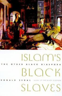 Islam's Black Slaves: The Other Black Diaspora 9780374227746