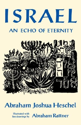 Israel: An Echo of Eternity  by Abraham Joshua Heschel, Abraham Rattner