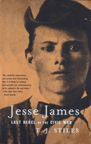Jesse James: Last Rebel of the Civil War 9780375705588