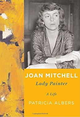 Joan Mitchell: Lady Painter 9780375414374