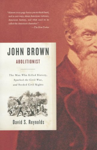 John Brown, Abolitionist: The Man Who Killed Slavery, Sparked the Civil War, and Seeded Civil Rights 9780375726156