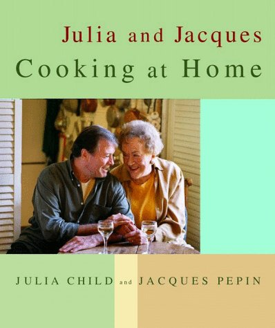 Julia and Jacques Cooking at Home 9780375404313