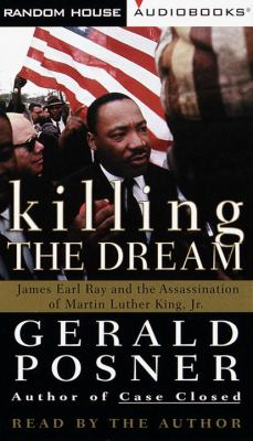 Killing the Dream: James Earl Ray and the Assassination of Martin Luther King, JR. 9780375402005