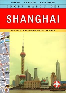 Knopf Mapguide Shanghai 9780375711022
