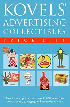 Kovels' Advertising Collectibles Price List 9780375720802