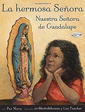 La Hermosa Senora: Nuestra Senora de Guadalupe 9780375868405