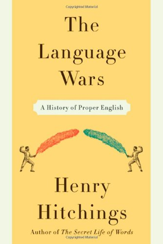 The Language Wars: A History of Proper English 9780374183295