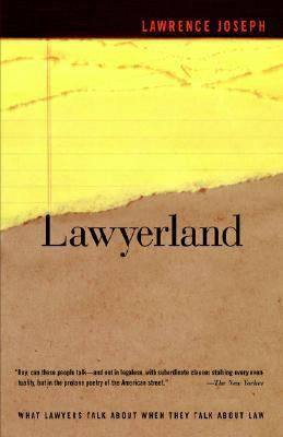 Lawyerland: An Unguarded, Street-Level Look at Law & Lawyers Today 9780374529871