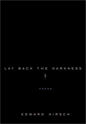 Lay Back the Darkness: Poems 9780375415210