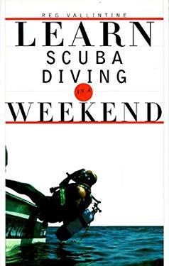 Learn Scuba Diving in a Weekend 9780375703041