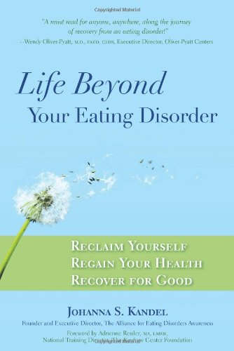 Life Beyond Your Eating Disorder: Reclaim Yourself, Regain Your Health, Recover for Good 9780373892266
