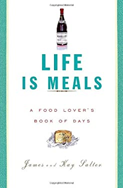 Life Is Meals: A Food Lover's Book of Days 9780375711398