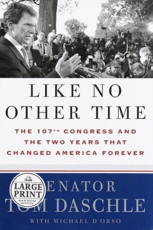 Like No Other Time: The 107th Congress and the Two Years That Changed America Forever 9780375432835