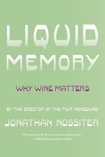 Liquid Memory: Why Wine Matters 9780374532512