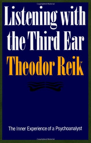 Listening with the Third Ear: The Inner Experience of a Psychoanalyst 9780374518004